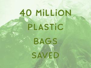 Text: '40 million plastic bags saved' overlaid on image of plastic bags.